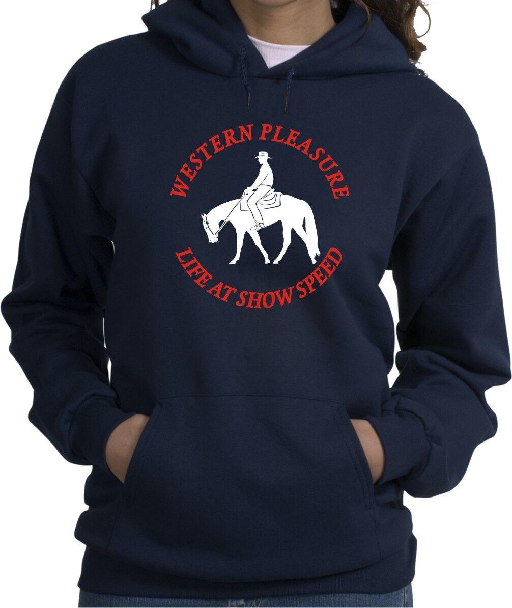 Western Pleasure Life at Show Speed Hooded Sweatshirt Multiple colors & Sizes