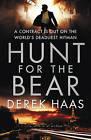 Hunt for the Bear by Derek Haas (Paperback, 2010)