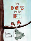 The Robins and the Bell by Barbara Hocknell (Paperback / softback, 2007)