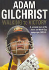 Walking to Victory: Apersonal Account of the Ashes, the World Cup and the West Indies by Adam Gilchrist (Paperback, 2003)