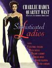 Sophisticated Ladies von Charlie Quartet West Haden (2010)