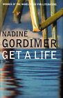 Get a Life by Nadine Gordimer (Hardback, 2005)