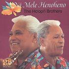 Na Mele Henoheno by Ho'opi'i Brothers (CD, Feb-1999, Tropical Music, Inc.)