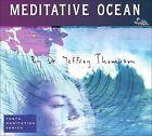 Meditative Ocean [Digipak] by Jeffrey D. Thompson (CD, Jun-2008, The Relaxation Company)