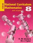 New National Curriculum Mathematics: Bk.8 by K. M. Vickers, Henriette Geldof, M. J. Tipler (Paperback, 1996)