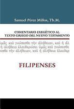 Comentario Exegetico Al Texto Griego Del N. T. - Filipenses by Samuel Millos...