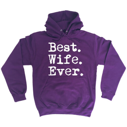 BEST WIFE EVER HOODIE hoody for love cute funny birthday gift 123t present