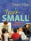 Think Small!: Engaging Our Youngest Readers in Small Groups by Debbie Diller (DVD video, 2009)