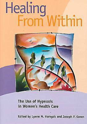 Healing from Within: The Use of Hypnosis in Women's Health Care (Dissociation, T