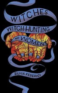 Witches-Witch-Hunting-and-Women-Paperback-by-Federici-Silvia-Brand-New