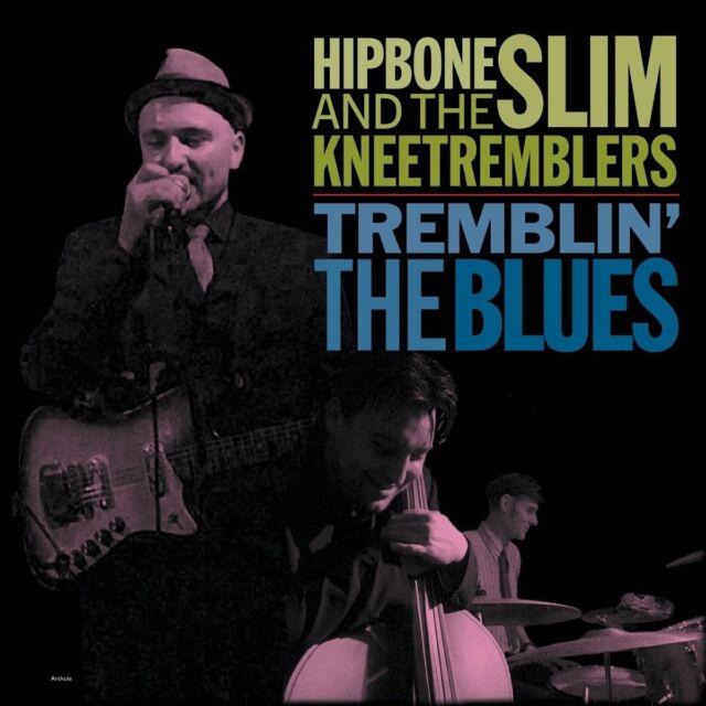 HIPBONE SLIME & THE KNEETREMBLERS - TREMBLIN' THE BLUES   VINYL LP NEU