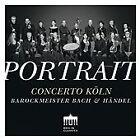 Concerto Köln: Portrait - Barockmeister Bach & Händel (2016)