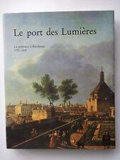 LE PORT DES LUMIÈRES - LA PEINTURE A BORDEAUX 1750-1800- MUSEE DE BORDEAUX 1989