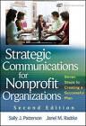 Strategic Communications for Nonprofit Organization: Seven Steps to Creating a Successful Plan by Sally J. Patterson, Janel M. Radtke (Hardback, 2009)