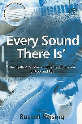 Every Sound There Is':The Beatles'Revolver and the Transformation of Rock and Ro