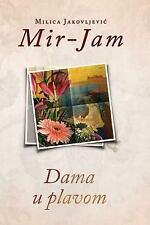 Dama U Plavom by Milica Jakovljevic Mir-Jam (2016, Paperback)