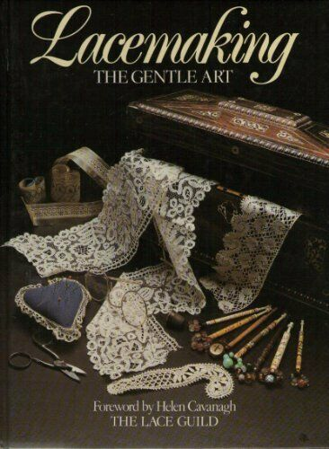 Lacemaking: The Gentle Art (Lace Making),Dorothea Hall