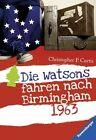 Curtis, C: Watsons fahren nach Birmingham - 1963 von Christopher Paul Curtis (2012, Taschenbuch)