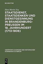 Staatsdienst, Staatsdenken und Dienstgesinnung in Brandenburg-Preußen im 18. Jah