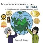 If You Were Me and Lived In... Russia: A Child's Introduction to Culture Around the World by Carole P Roman (Paperback / softback, 2014)