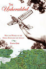 The Unheralded: Men and Women of the Berlin Blockade and Airlift by Edwin Gere (Paperback / softback, 2004)