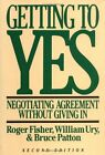 NEW Getting to Yes: Negotiating Agreement Without Giving In by William L. Ury