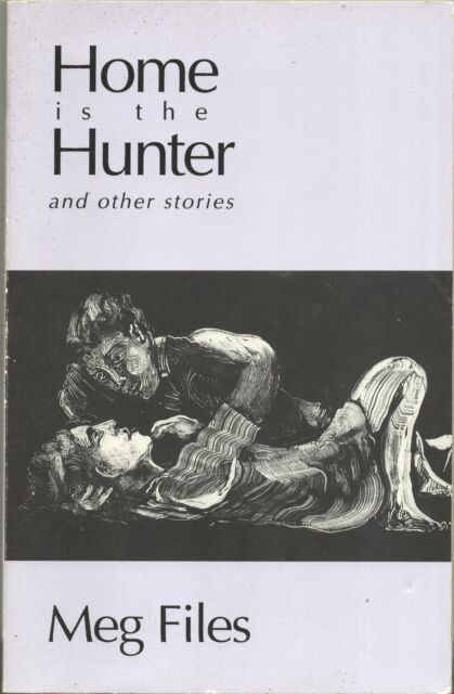 HOME IS THE HUNTER By MEG FILES John Daniel TP 1996 Signed by Author