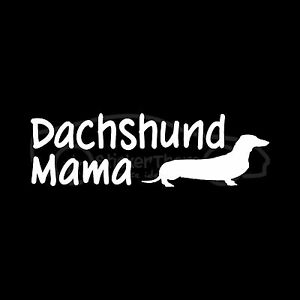 DACHSHUND-MAMA-Sticker-Decal-Wiener-Dog-Puppy-Girl-Animal-Pet-Family-Love-Dachsy