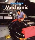 I Want to Be a Mechanic by Dan Liebman, Daniel Liebman (Hardback, 2013)