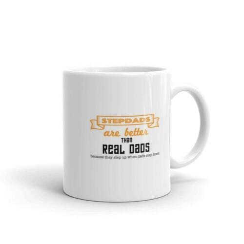 Stepdads Are Better Than Real Dads They Step Up When Dads S Step Dad Coffee Mug