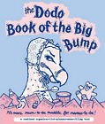 Dodo Book of the Big Bump: No More Mums-to-be Muddle for Mamas-to-be! by Naomi McBride, Rebecca Jay (Hardback, 2007)