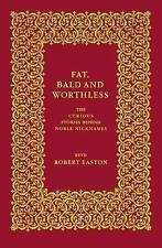 Fat, Bald and Worthless: The Curious Stories Behind Noble Nicknames, 0140515402,