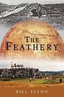 The Feathery by Bill Flynn (Paperback / softback, 2007)