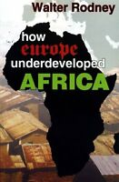 How Europe Underdeveloped Africa By Walter Rodney, (paperback), Black Classic Pr