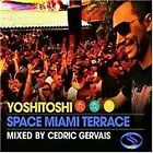 Yoshitoshi - Space Miami Terrace (Mixed By Cedric Gervais, 2008)