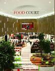 Food Court (2014, Gebundene Ausgabe)