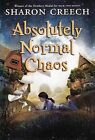 Absolutely Normal Chaos by Sharon Creech (Hardback, 2012)