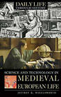 Science and Technology in Medieval European Life by Jeffrey R. Wigelsworth (Hardback, 2006)