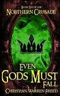 Even Gods Must Fall by Christian Warren Freed (Paperback / softback, 2015)