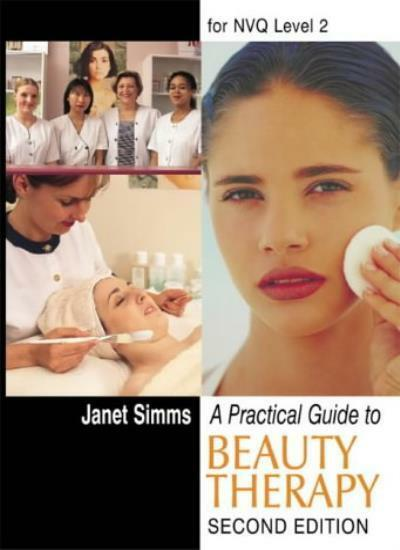 A Practical Guide to Beauty Therapy for NVQ Level 2,Janet Simms