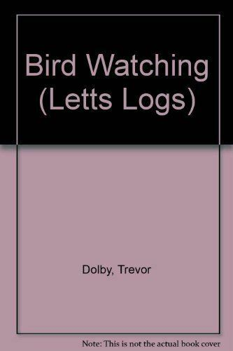 Very Good, Bird Watching (Letts Logs S.), Dolby, Trevor, Hardcover