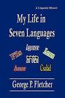 My Life in Seven Languages by Cardozo Professor of Jurisprudence George P Fletcher (Paperback / softback, 2011)