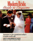 Modern Bride Guide to Etiquette: Answers to the Questions Today's Couples Really Ask by Cele Goldsmith Lalli (Paperback, 1993)