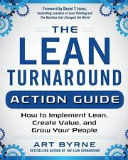 The Lean Turnaround Fieldbook : How to Implement Lean by Art Byrne--Lean Classic