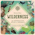 Wilderness: An Interactive Atlas of Animals by Hannah Pang (Novelty book, 2016)