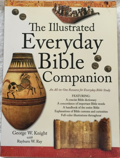 The Illustrated Everyday Bible Companion Knight and Ray © 2005 PB 704 Pages