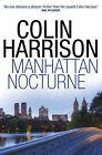 Manhattan Nocturne by Colin Harrison (Paperback, 2009)
