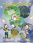 The Adventures of Willy Nilly by Diane Giurco 1438911343 Authorhouse 2008