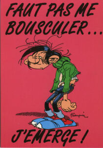 Carte-postale-Gaston-Lagaffe-Faut-pas-me-bousculer-J-039-emerge