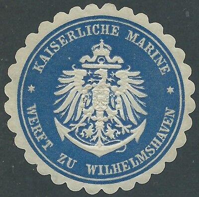Kenntnisreich Siegelmarke Werft Zu Wilhelmshaven #35662-1 Starke Verpackung Kaiserliche Marine